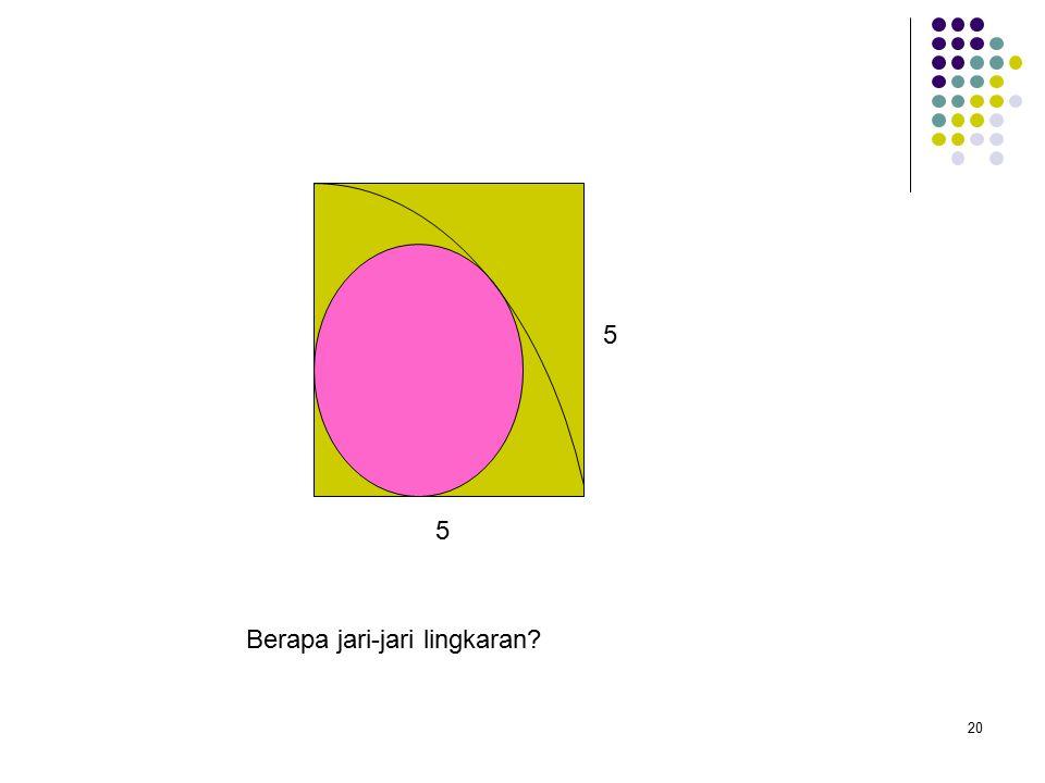 20 Berapa jari-jari lingkaran 5 5