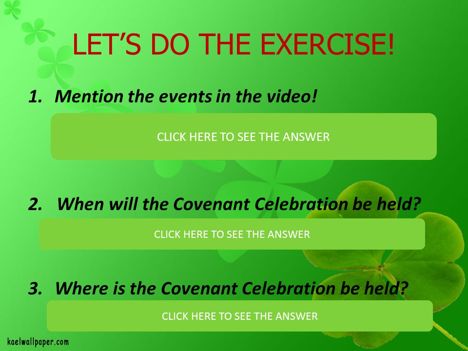LET'S DO THE EXERCISE.1.Mention the events in the video.