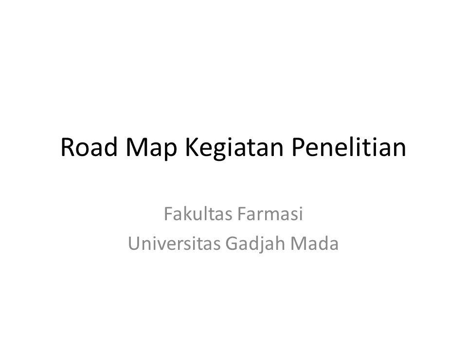 Road Map Kegiatan Penelitian Fakultas Farmasi Universitas Gadjah Mada