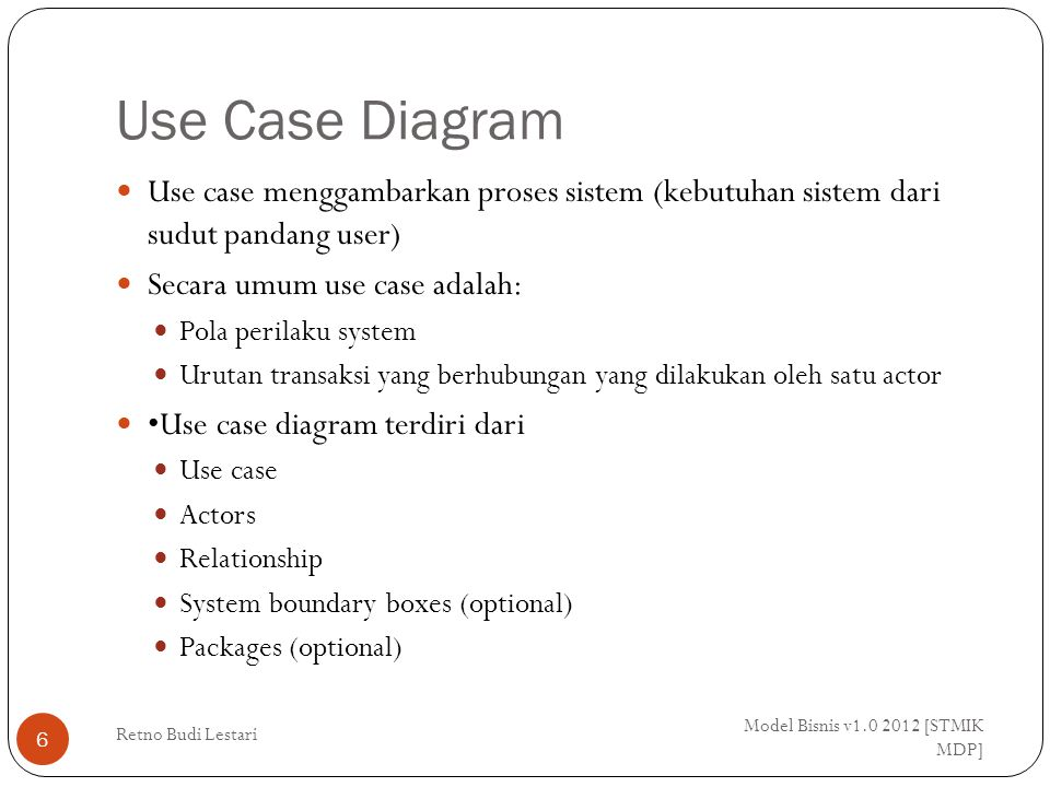 Deskripsi Use Case Model Bisnis v1.0 2012 [STMIK MDP] Retno Budi Lestari 17