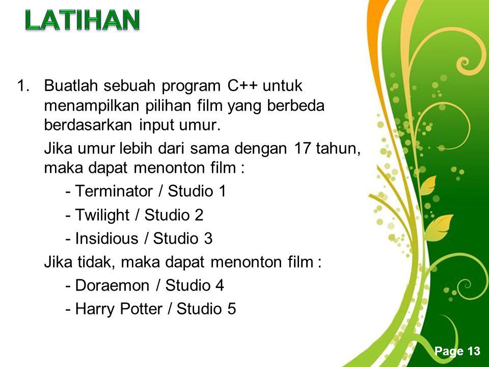 Free Powerpoint Templates Page 13 1.Buatlah sebuah program C++ untuk menampilkan pilihan film yang berbeda berdasarkan input umur.
