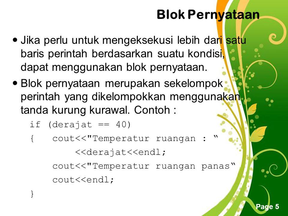 Free Powerpoint Templates Page 5 Blok Pernyataan Jika perlu untuk mengeksekusi lebih dari satu baris perintah berdasarkan suatu kondisi, dapat menggunakan blok pernyataan.