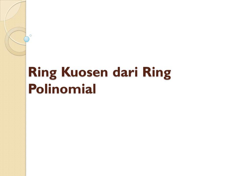 Ring Kuosen dari Ring Polinomial