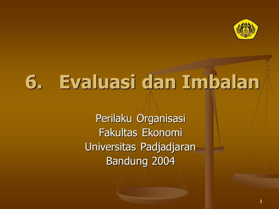 1 6. Evaluasi dan Imbalan Perilaku Organisasi Fakultas Ekonomi Universitas Padjadjaran Bandung 2004