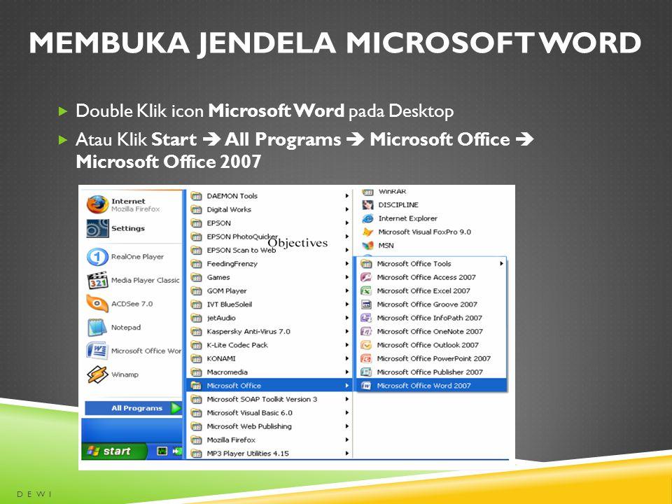 MEMBUKA JENDELA MICROSOFT WORD  Double Klik icon Microsoft Word pada Desktop  Atau Klik Start  All Programs  Microsoft Office  Microsoft Office 2