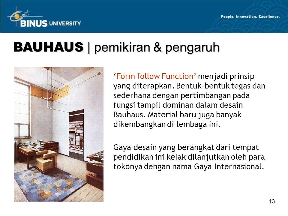 13 'Form follow Function' menjadi prinsip yang diterapkan.