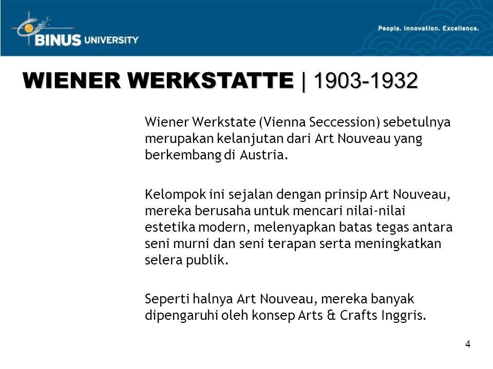 4 Wiener Werkstate (Vienna Seccession) sebetulnya merupakan kelanjutan dari Art Nouveau yang berkembang di Austria.