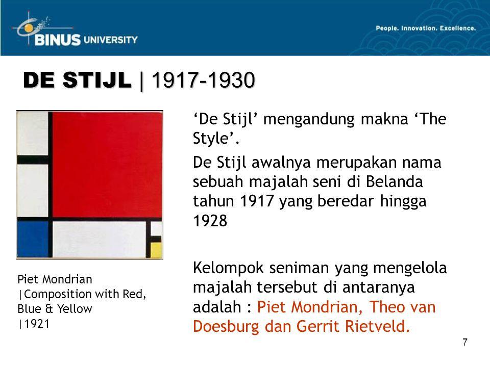 7 'De Stijl' mengandung makna 'The Style'.