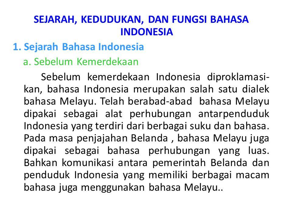 SEJARAH, KEDUDUKAN, DAN FUNGSI BAHASA INDONESIA 1.