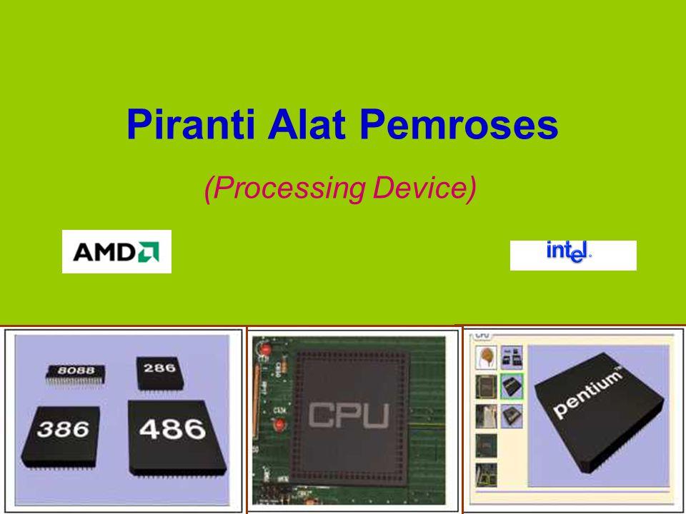 Piranti Alat Pemroses (Processing Device)