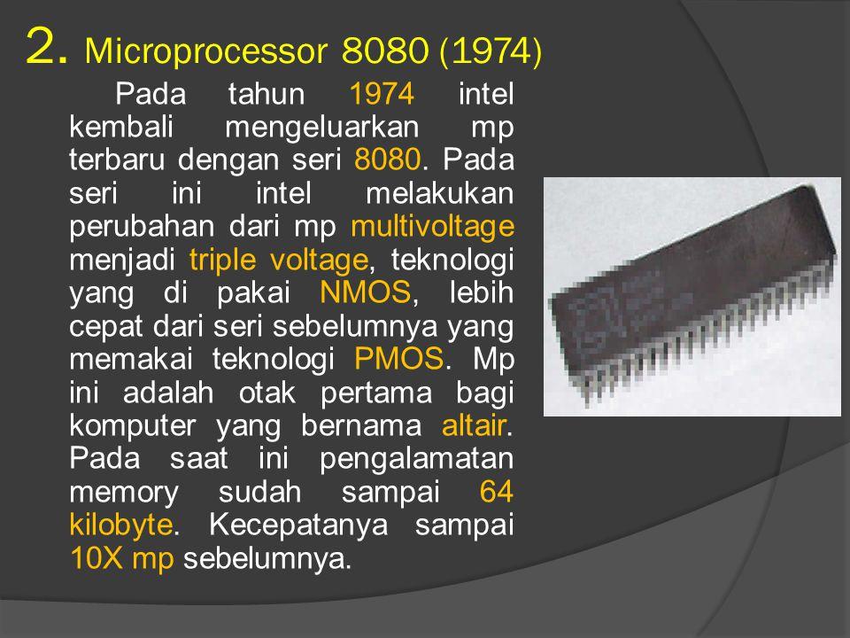 3.Microprocessor 8086 (1978) Processor 8086 adalah cpu pertama 16 bit.