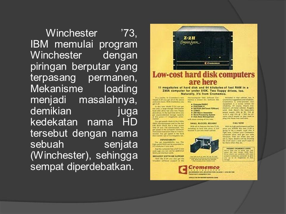 Winchester '73, IBM memulai program Winchester dengan piringan berputar yang terpasang permanen, Mekanisme loading menjadi masalahnya, demikian juga k