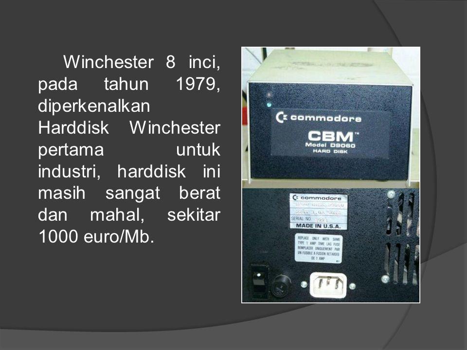 Winchester 8 inci, pada tahun 1979, diperkenalkan Harddisk Winchester pertama untuk industri, harddisk ini masih sangat berat dan mahal, sekitar 1000