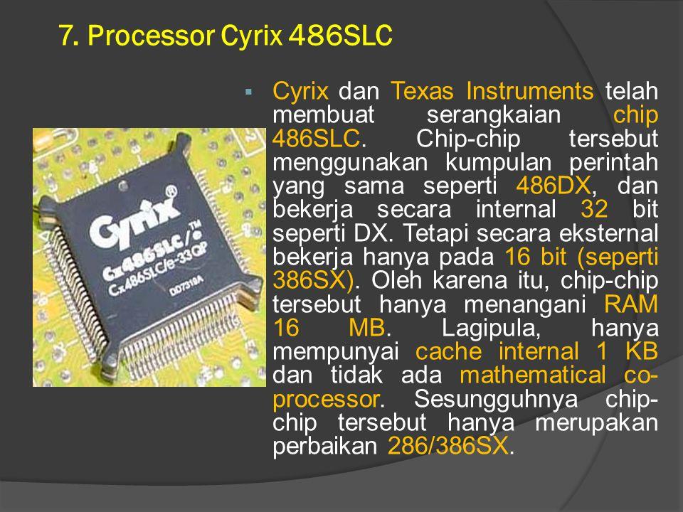 8.Processor IBM 486SLC2  IBM mempunyai chip 486 buatan sendiri.