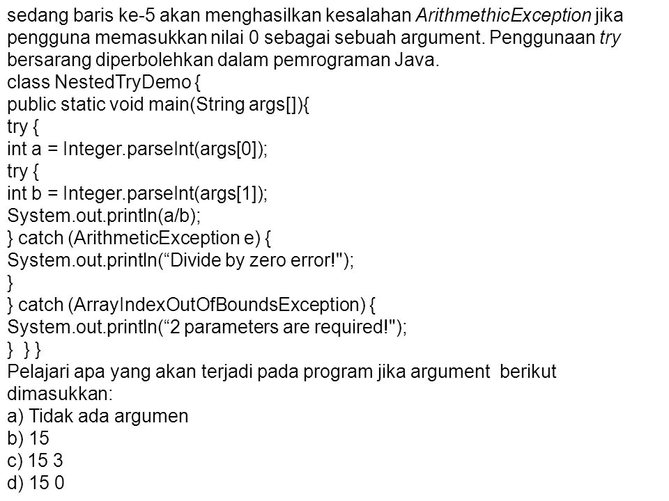 Assertions User Defined Exceptions Assertions mengijinkan programmer untuk menentukan asumsi yang dihadapi.
