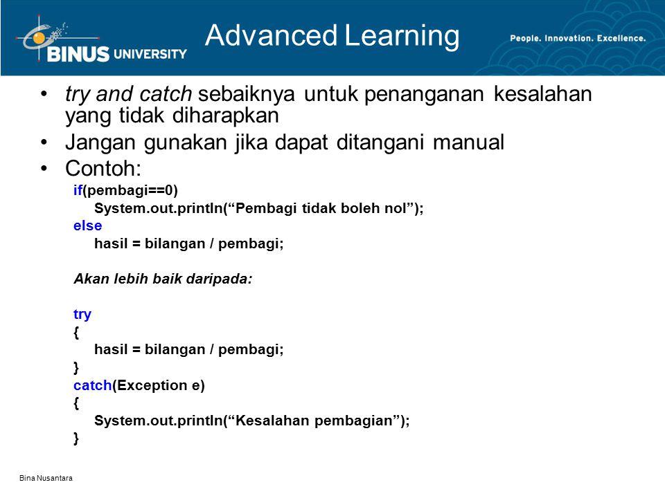Bina Nusantara Advanced Learning try and catch sebaiknya untuk penanganan kesalahan yang tidak diharapkan Jangan gunakan jika dapat ditangani manual C