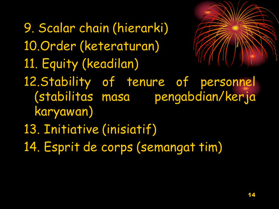 14 9. Scalar chain (hierarki) 10.Order (keteraturan) 11.