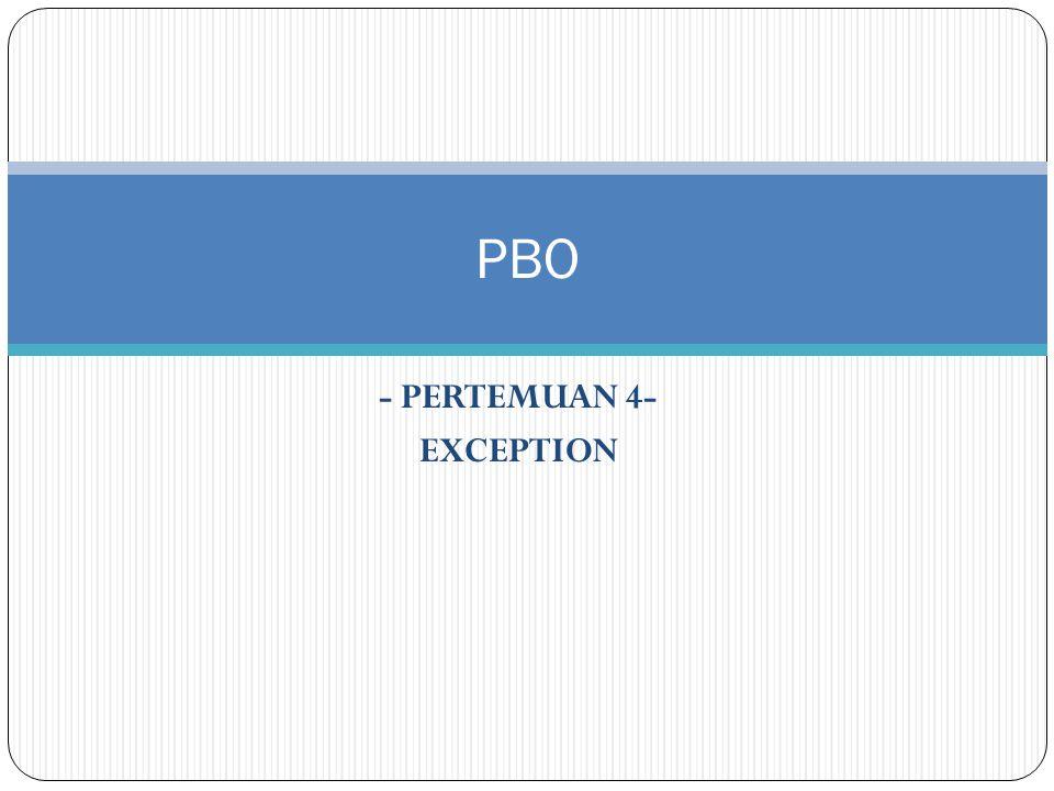 - PERTEMUAN 4- EXCEPTION PBO