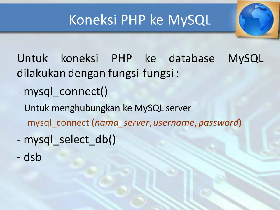 Contoh : Koneksi PHP ke MySQL (lanj)