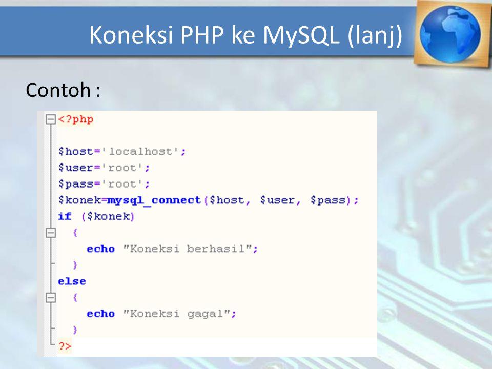 Pembuatan Database MySQL 1.Dengan script Mysql_create_db( mydata ) 2.