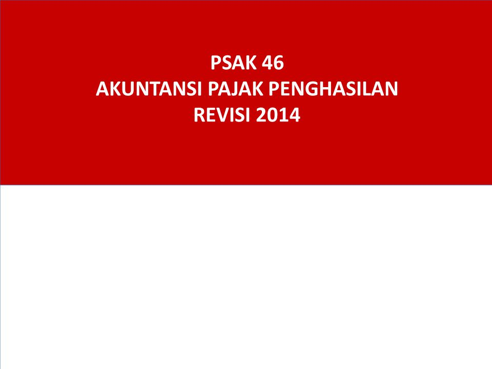 PSAK 46 AKUNTANSI PAJAK PENGHASILAN REVISI 2014