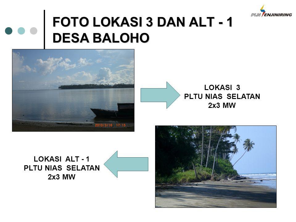 FOTO LOKASI 3 DAN ALT - 1 DESA BALOHO LOKASI 3 PLTU NIAS SELATAN 2x3 MW LOKASI ALT - 1 PLTU NIAS SELATAN 2x3 MW