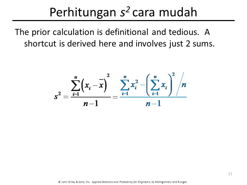 © John Wiley & Sons, Inc. Applied Statistics and Probability for Engineers, by Montgomery and Runger. Perhitungan s 2 cara mudah The prior calculation
