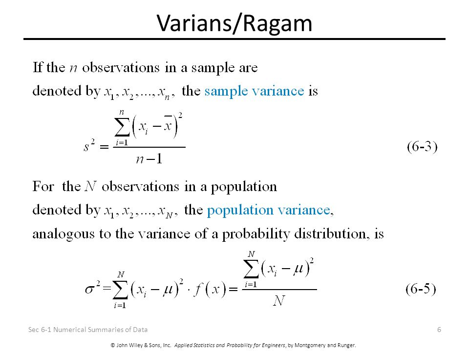 © John Wiley & Sons, Inc. Applied Statistics and Probability for Engineers, by Montgomery and Runger. Varians/Ragam Sec 6-1 Numerical Summaries of Dat