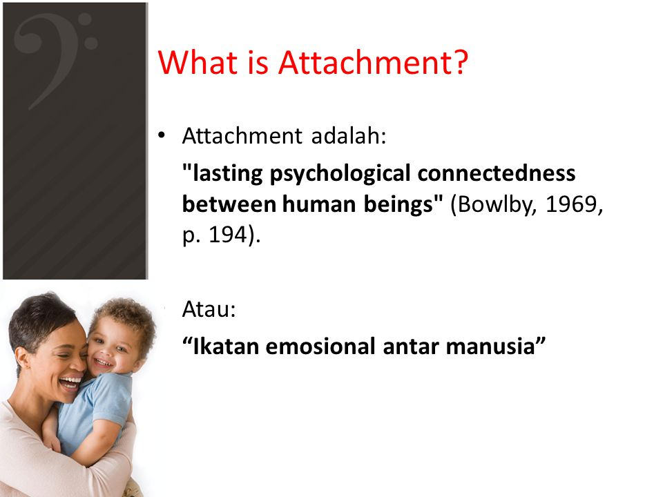 What is Attachment? Attachment adalah:
