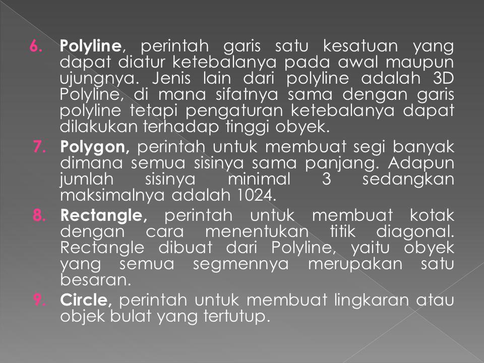 6.Polyline, perintah garis satu kesatuan yang dapat diatur ketebalanya pada awal maupun ujungnya.