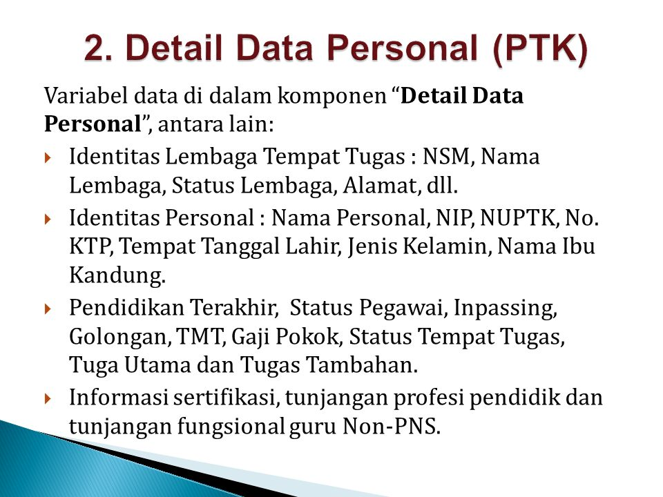 Variabel data di dalam komponen Detail Data Siswa , antara lain:  Identitas Lembaga Tempat Belajar : NSM, Nama Lembaga, Status Lembaga, Alamat, dll.
