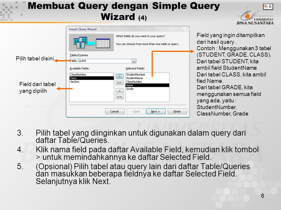 7 Membuat Query dengan Simple Query Wizard (5) 6.Masukkan nama query pada isian What Title Do You Want for Your Query .