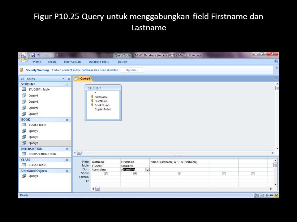 Figur P10.25 Query untuk menggabungkan field Firstname dan Lastname