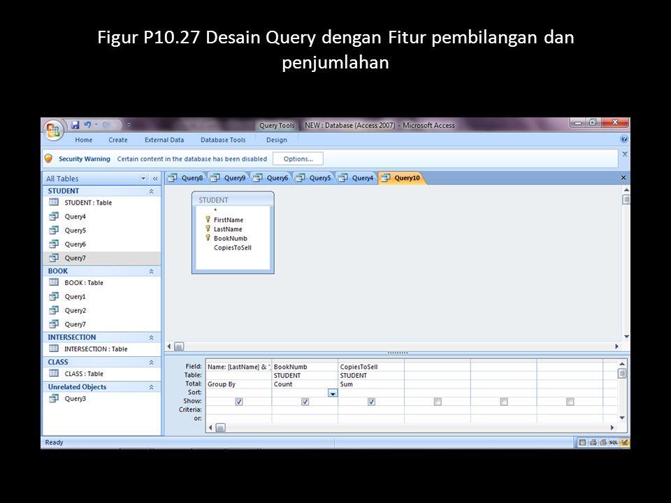 Figur P10.27 Desain Query dengan Fitur pembilangan dan penjumlahan