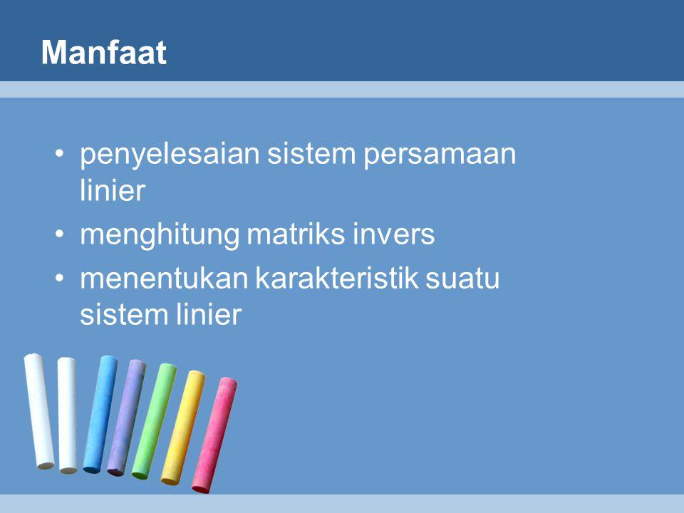 Manfaat penyelesaian sistem persamaan linier menghitung matriks invers menentukan karakteristik suatu sistem linier