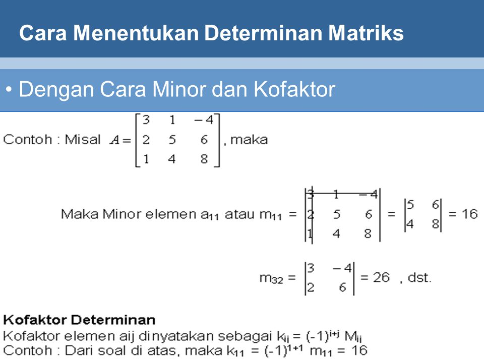 Matematika 18 Dengan Cara Minor dan Kofaktor Cara Menentukan Determinan Matriks
