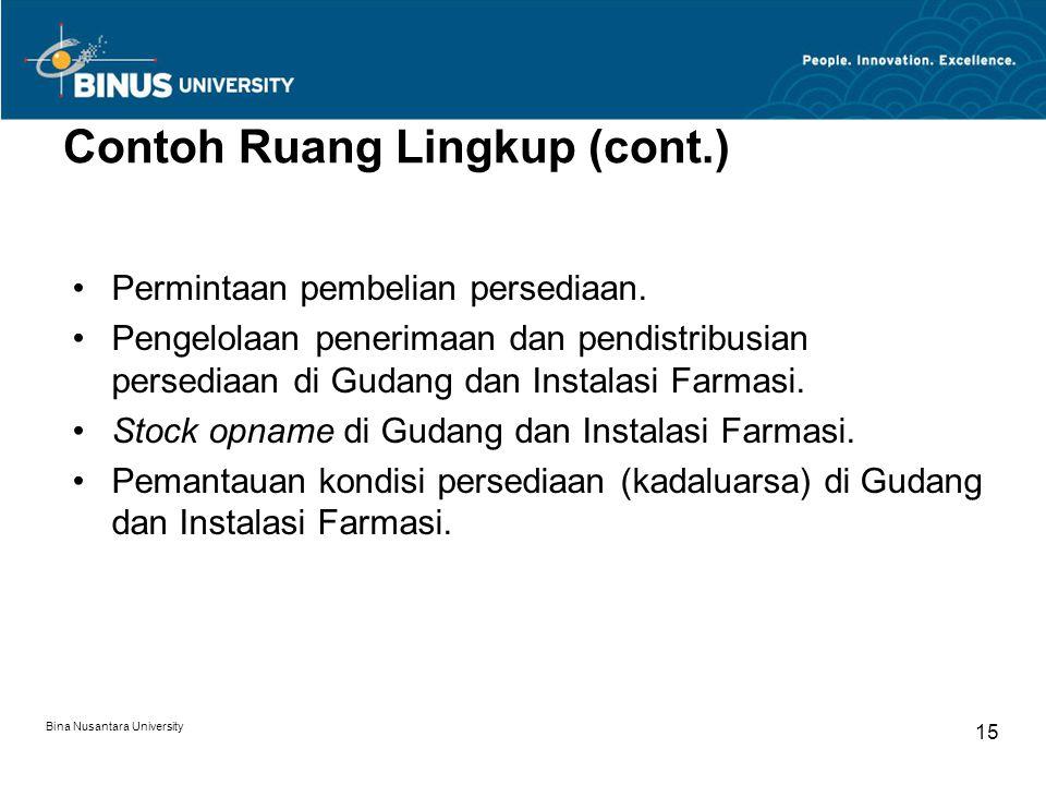 Bina Nusantara University 15 Permintaan pembelian persediaan. Pengelolaan penerimaan dan pendistribusian persediaan di Gudang dan Instalasi Farmasi. S