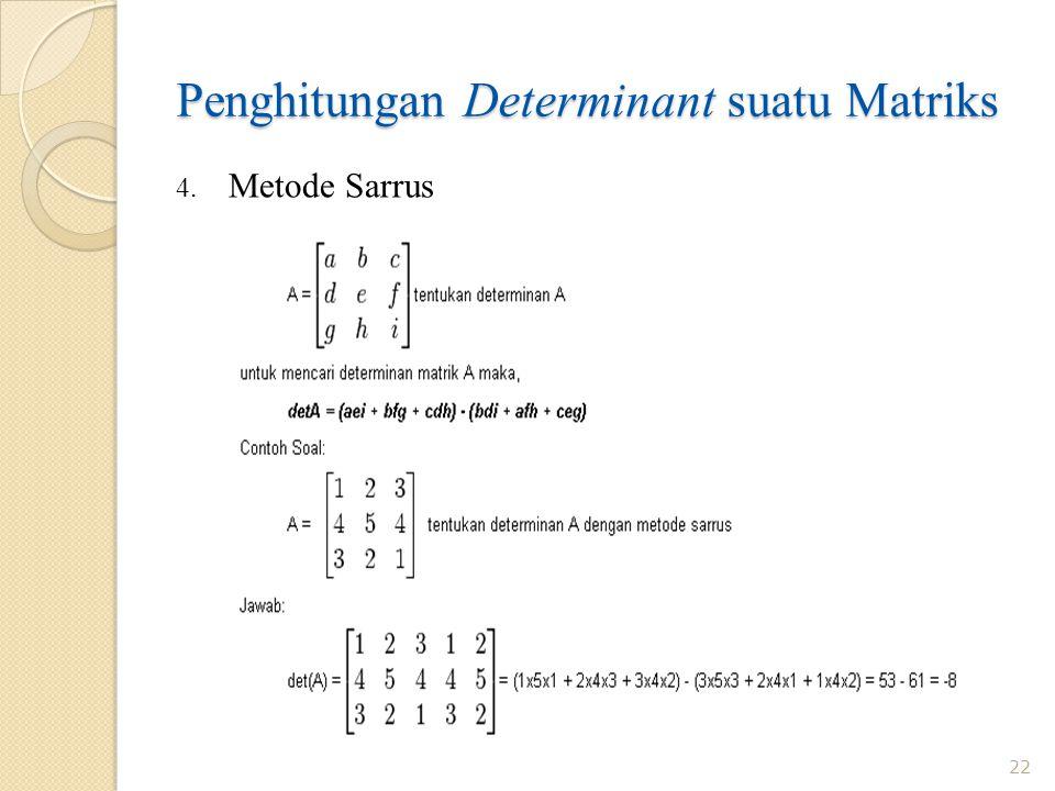 Penghitungan Determinant suatu Matriks 22 4. Metode Sarrus