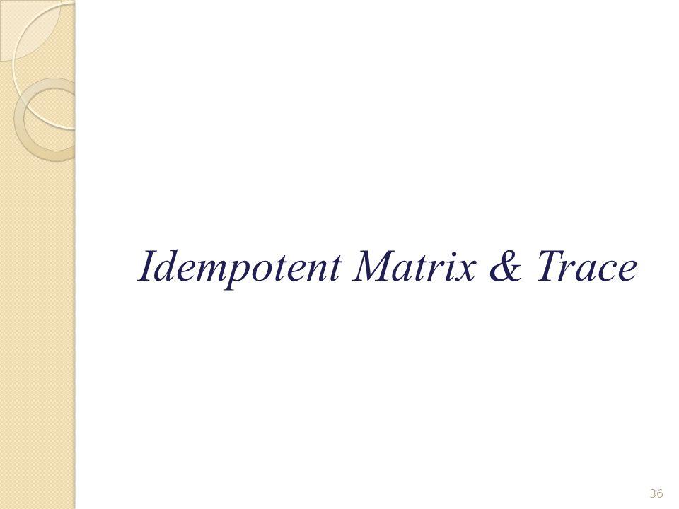 Idempotent Matrix & Trace 36