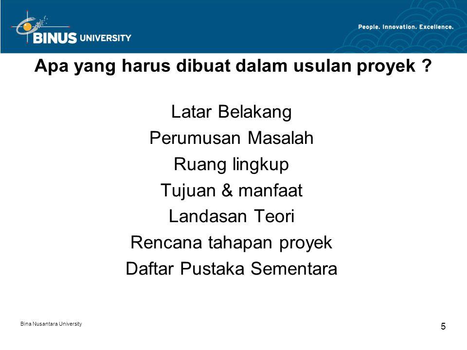 Bina Nusantara University 5 Latar Belakang Perumusan Masalah Ruang lingkup Tujuan & manfaat Landasan Teori Rencana tahapan proyek Daftar Pustaka Semen