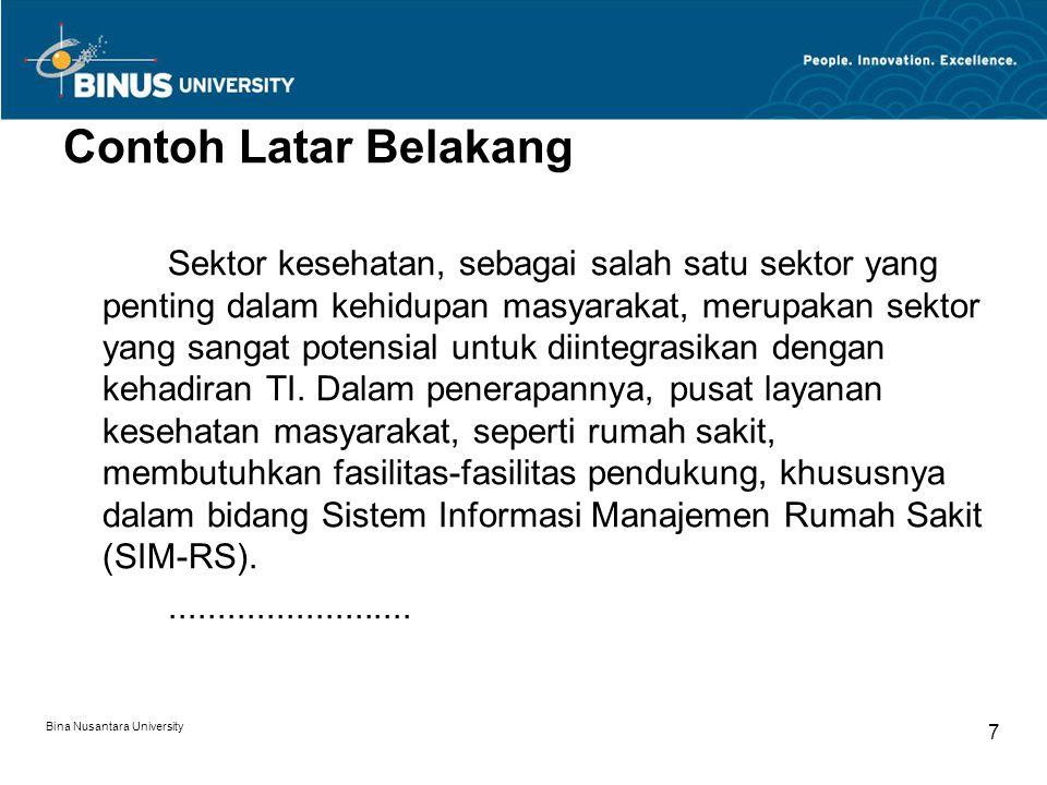 Bina Nusantara University 7 Contoh Latar Belakang Sektor kesehatan, sebagai salah satu sektor yang penting dalam kehidupan masyarakat, merupakan sekto