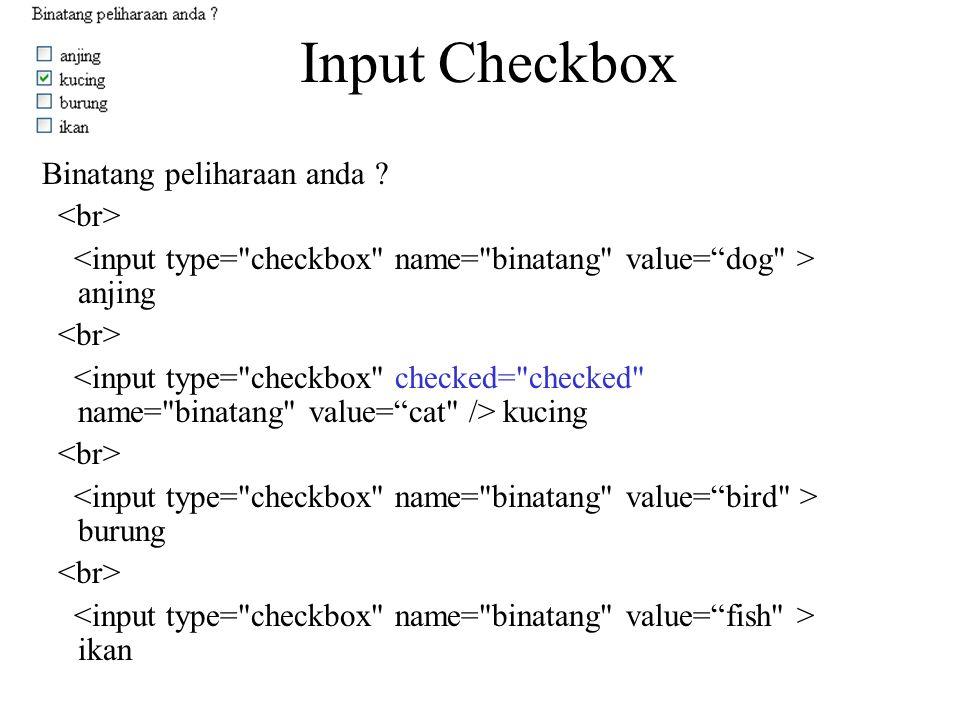 Input Checkbox Binatang peliharaan anda ? anjing kucing burung ikan