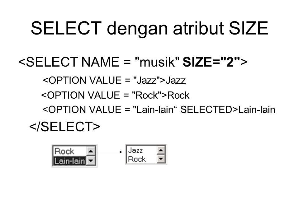 SELECT dengan atribut SIZE Jazz Rock Lain-lain