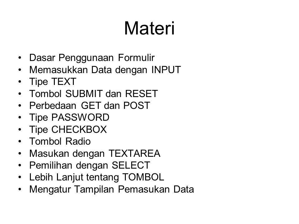 Dasar Penggunaan Formulir Digunakan oleh pemakai untuk memasukkan data Tag:......