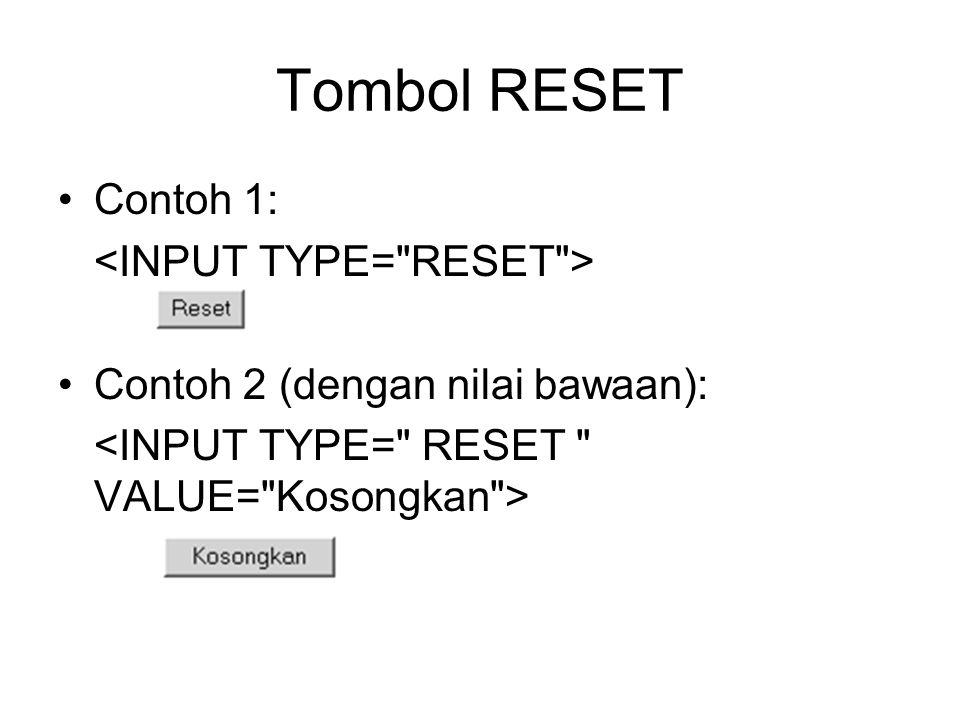 Tombol RESET Contoh 1: Contoh 2 (dengan nilai bawaan):