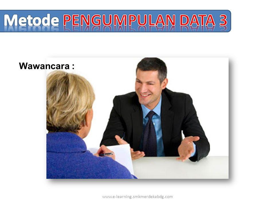 www.e-learning.smkmerdekabdg.com Wawancara :