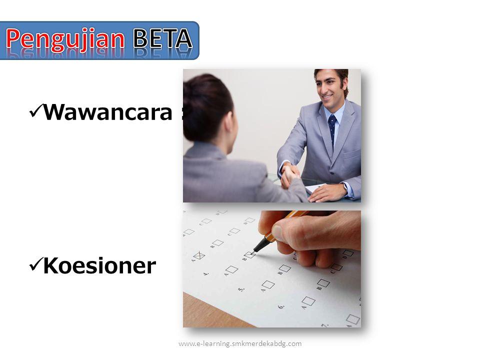 www.e-learning.smkmerdekabdg.com Wawancara : Koesioner :