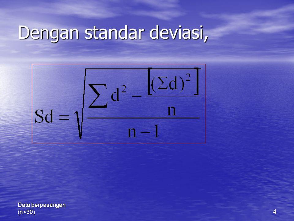 Data berpasangan (n<30)4 Dengan standar deviasi,