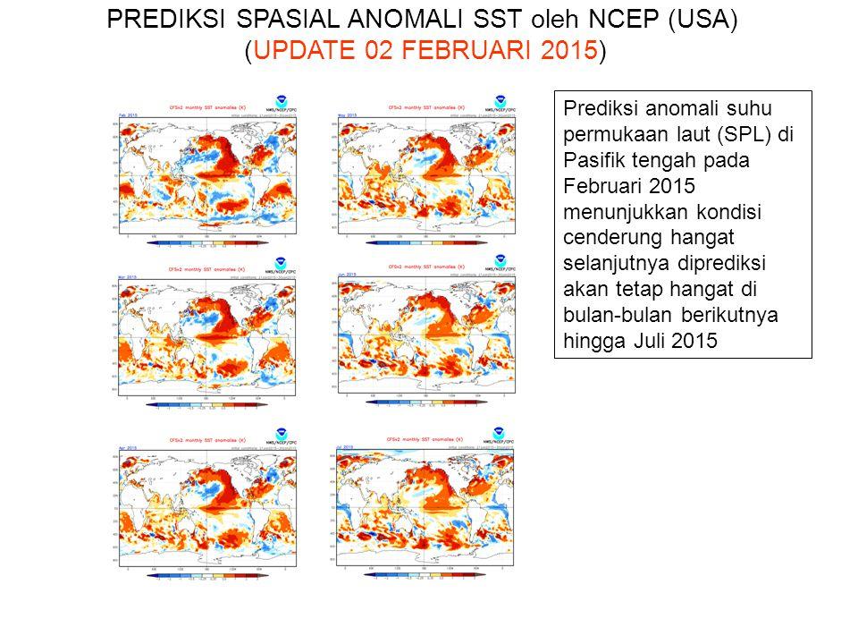 Prediksi anomali suhu permukaan laut (SPL) di Pasifik tengah pada Februari 2015 menunjukkan kondisi cenderung hangat selanjutnya diprediksi akan tetap