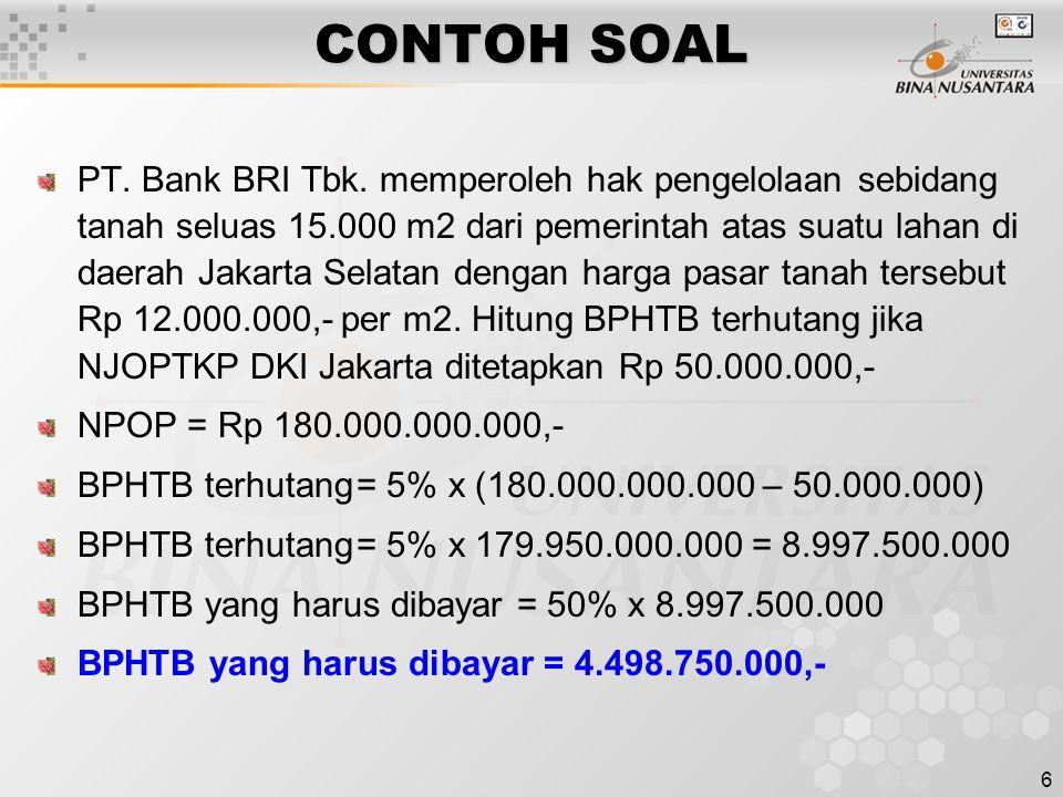 6 CONTOH SOAL PT. Bank BRI Tbk. memperoleh hak pengelolaan sebidang tanah seluas 15.000 m2 dari pemerintah atas suatu lahan di daerah Jakarta Selatan